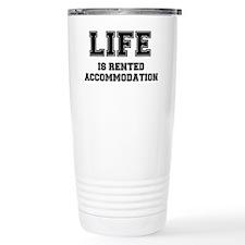 LIFE IS RENTED ACCOMMODATION Travel Mug