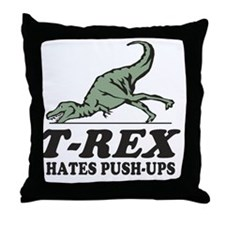 T-REX Hates Pushups Throw Pillow