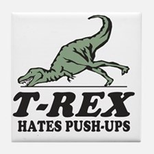 T-REX Hates Pushups Tile Coaster