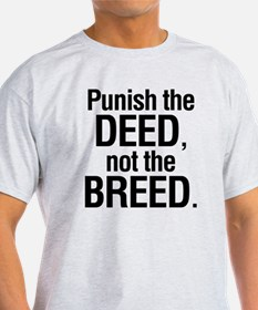 Punish the deed not the breed T-Shirt