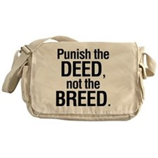 Punish the deed not the breed Messenger Bag