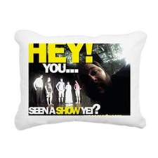 You seen a show yet? Rectangular Canvas Pillow