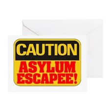 CAUTION  - ASYLUM ESCAPEE! Greeting Card