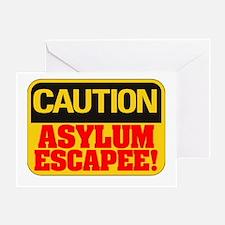 CAUTION  - ASYLUM ESCAPEE! Greeting Card