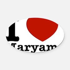 I love Maryam designs Oval Car Magnet