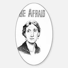 Be Afraid Sticker (Oval)
