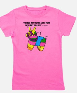 Im Gonna Beat Your Ass Like A Pinata... Girl's Tee