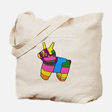 Im Gonna Beat Your Ass Like A Pinata... Tote Bag