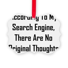 There Are No Original Thoughts Ornament