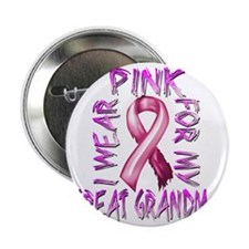 """I Wear Pink for my Great Grandma 2.25"""" Button"""