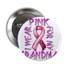 """I Wear Pink for my Grandma 2.25"""" Button"""