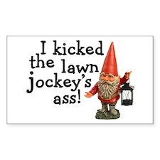 I kicked the lawn jockey's ass Sticker (Rectangula