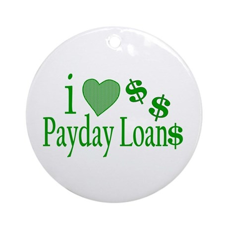 I Love Payday Loans Ornament (Round)