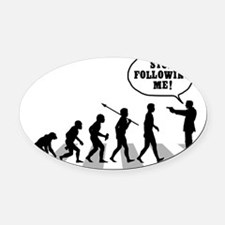 Stop-Following-Me Oval Car Magnet