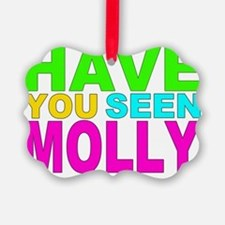 Have you Seen Molly Shirt Ornament