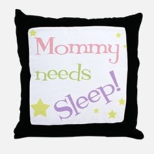 Mommy Needs Sleep Throw Pillow