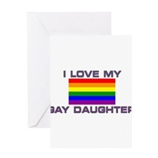 Gay Lesbian I love my Gay Daughter Greeting Cards