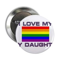 "Gay Lesbian I love my Gay Daughter 2.25"" Button"