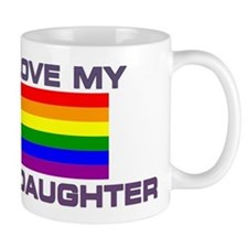 Gay Lesbian I love my Gay Daughter Mugs