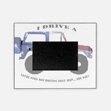 You're not driving a Jeep, are you? Picture Frame