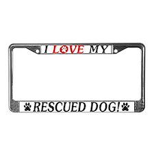 I Love My Rescued Dog License Plate Frame
