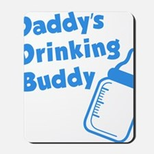 Daddy's Drinking Buddy Mousepad