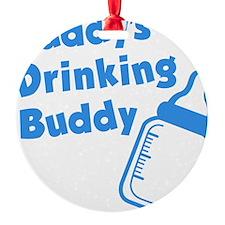 Daddy's Drinking Buddy Ornament