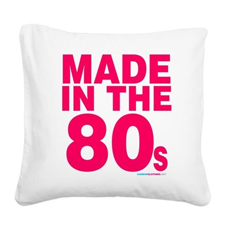 Made In The 80s Square Canvas Pillow
