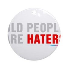 Old People Are Haters Ornament (Round)