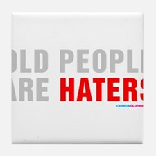 Old People Are Haters Tile Coaster