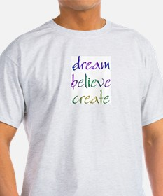 Dream Believe Create T-Shirt