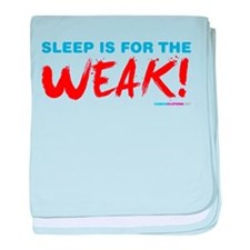 Sleep is for the Weak! baby blanket