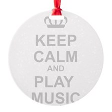 Keep Calm And Play Music Ornament