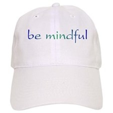 Be Mindful Baseball Cap