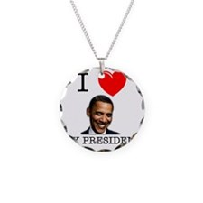 I Love My President Necklace Circle Charm