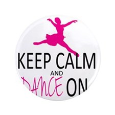 """Keep Calm and Dance On 3.5"""" Button"""