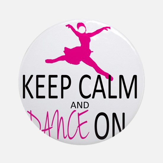 Keep Calm and Dance On Round Ornament