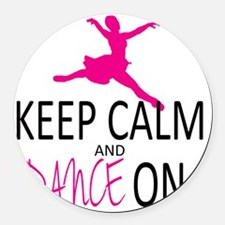 Keep Calm and Dance On Round Car Magnet