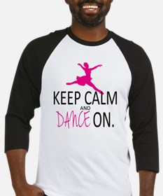 Keep Calm and Dance On Baseball Jersey
