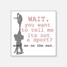 "Meet Me on the Mat.  Square Sticker 3"" x 3"""