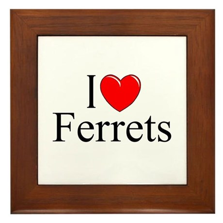 """I Love (Heart) Ferrets"" Framed Tile"