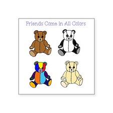 """Friends Come in All Colors Square Sticker 3"""" x 3"""""""