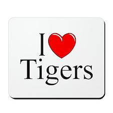"""I Love (Heart) Tigers"" Mousepad"