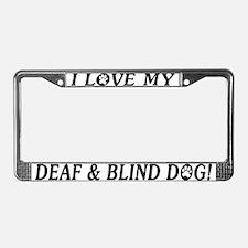 Love My Deaf & Blind Dog License Plate Frame