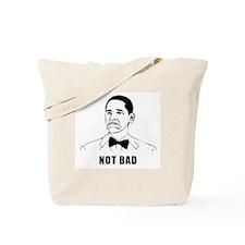 Obama Not Bad Shirt Tote Bag