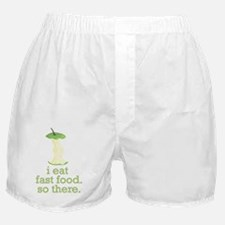 i eat fast food. so there Boxer Shorts