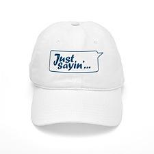 Just Sayin' Texty Bubble Baseball Cap
