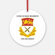 5thSquadron15thCavalryRgt-text Round Ornament