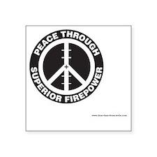 "Peace thru Sup Firepower Square Sticker 3"" x 3"""