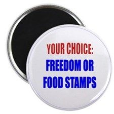 Freedom or Food Stamps Magnet
